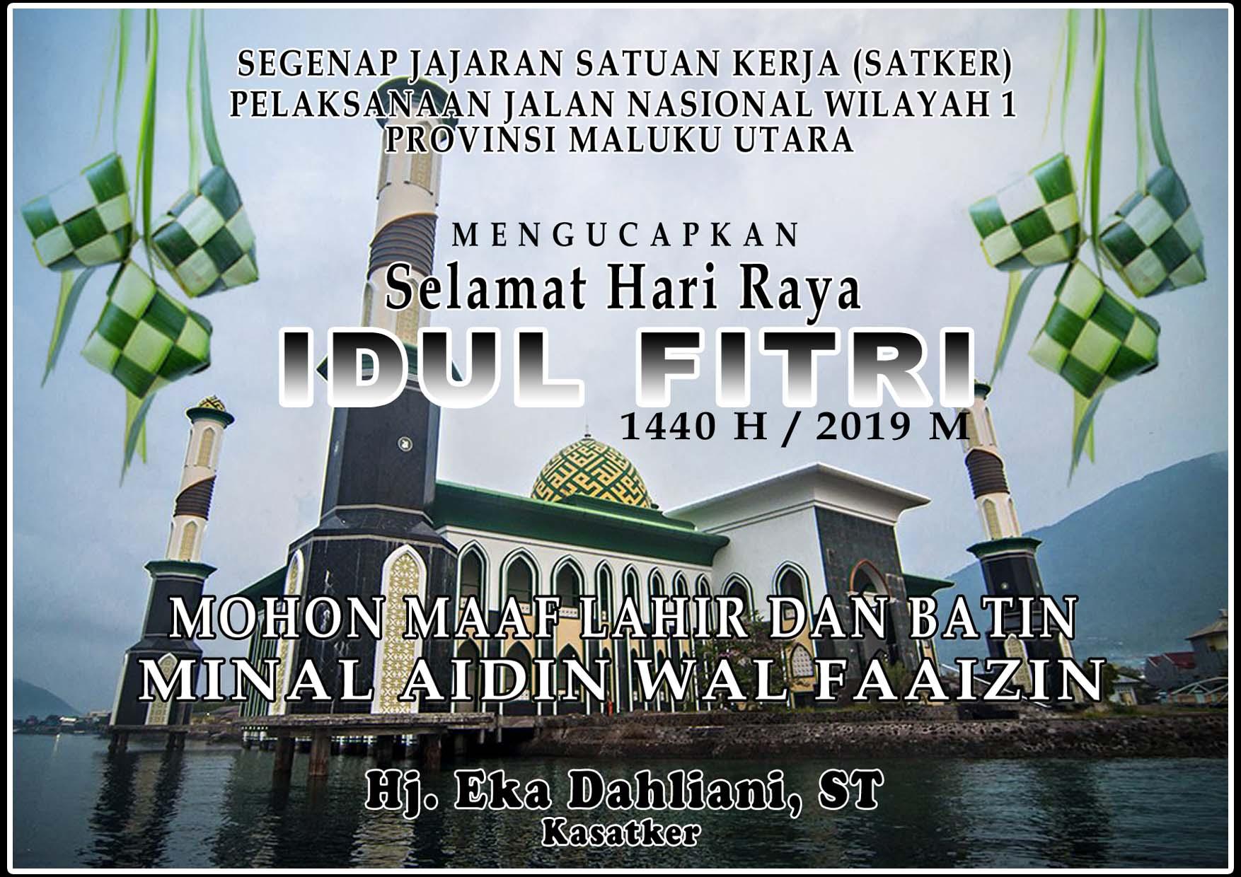 BERITA IKLAN : Segenap Jajaran Satker Pelaksanaan Jalan Nasional Wilayah I Maluku Utara Mengucapkan Selamat Hari Raya Idul Fitri